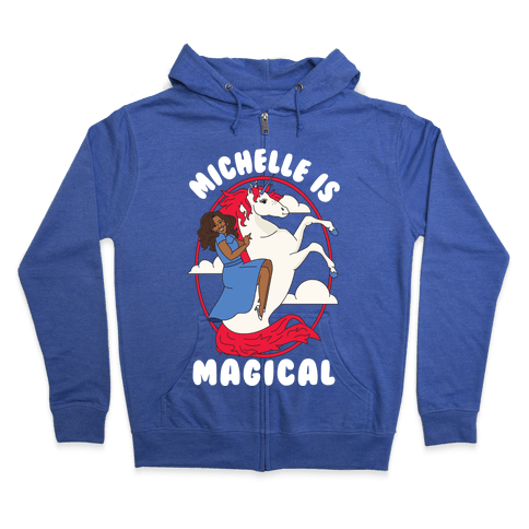 Michelle Is Magical Zip Hoodie