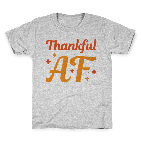 Thankful AF Kids T-Shirt