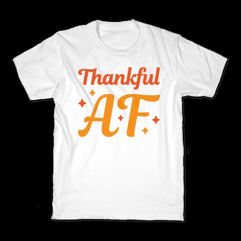 Thankful AF Kids T-Shirt