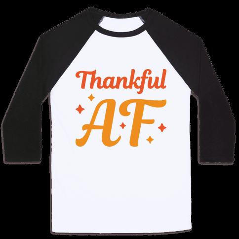 Thankful AF Baseball Tee