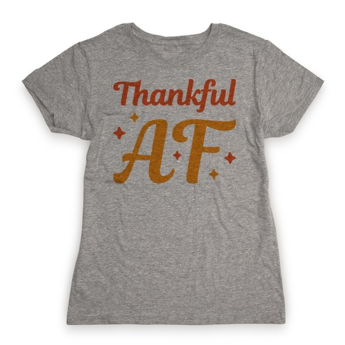 Thankful AF Womens T-Shirt