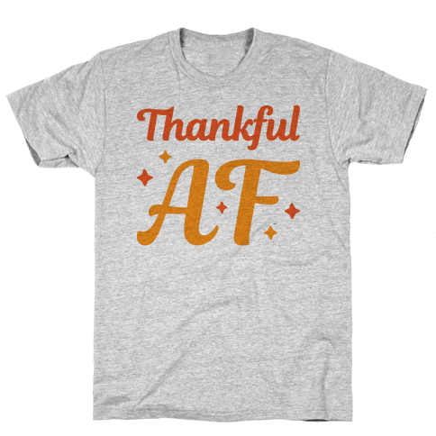 Thankful AF Mens T-Shirt