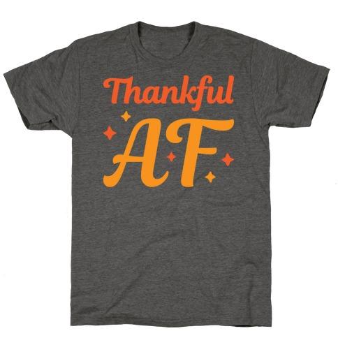 Thankful AF T-Shirt