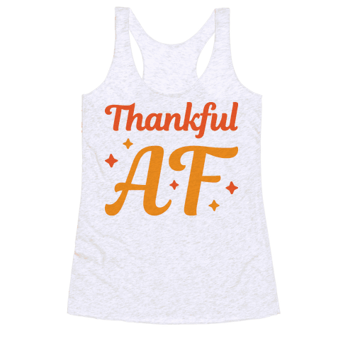 Thankful AF Racerback Tank Top