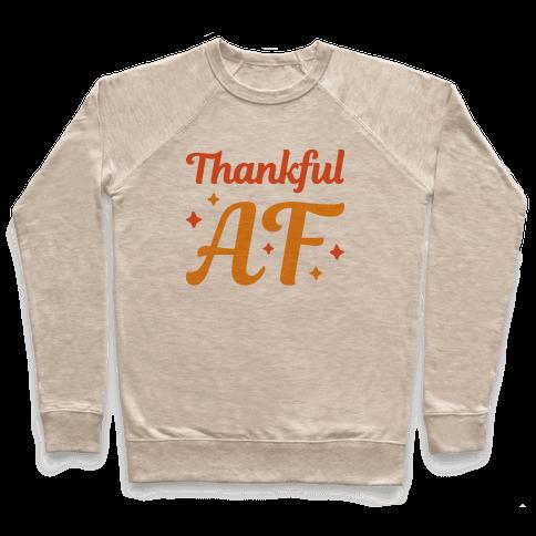 Thankful AF Pullover