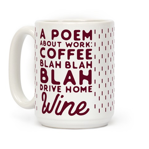 A Poem About Work Coffee Blah Drive Home Wine Coffee Mug