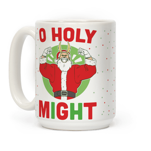 O Holy Might - All Might Coffee Mug