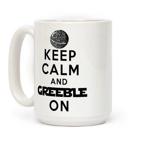 Keep Calm and Greeble On Coffee Mug