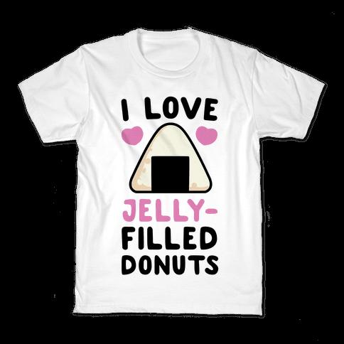 I Love Jelly-Filled Donuts - Onigiri Kids T-Shirt