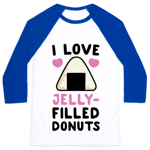 I Love Jelly-Filled Donuts - Onigiri Baseball Tee