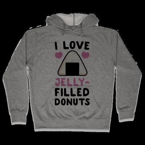 I Love Jelly-Filled Donuts - Onigiri Hooded Sweatshirt