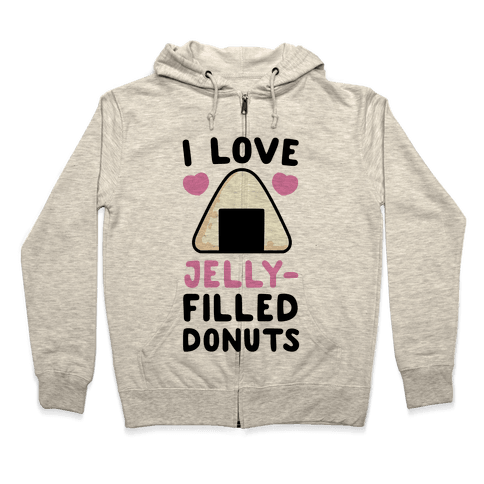 I Love Jelly-Filled Donuts - Onigiri Zip Hoodie