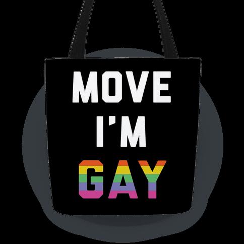 Move I'm Gay Tote