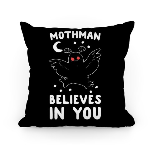 Mothman Believes in You Pillow