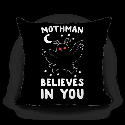 Mothman Believes in You Pillow
