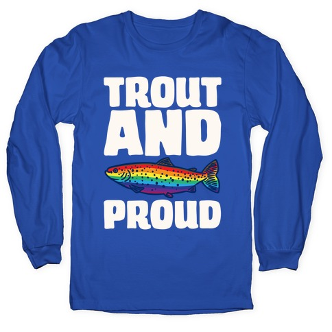 Trout And Proud White Print Long Sleeve T-Shirt