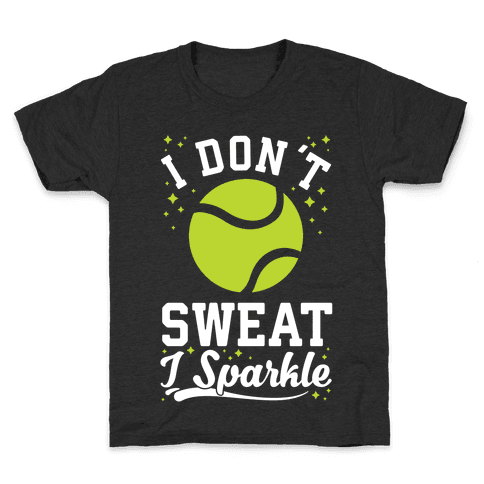 I Don't Sweat I Sparkle Tennis Kids T-Shirt