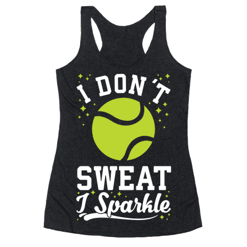 I Don't Sweat I Sparkle Tennis Racerback Tank Top