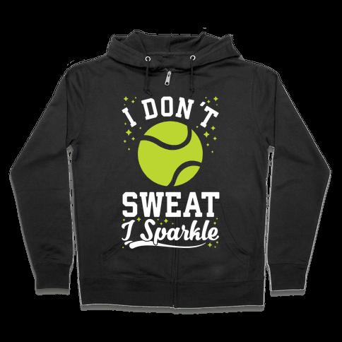 I Don't Sweat I Sparkle Tennis Zip Hoodie