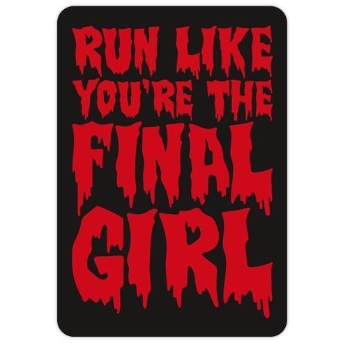 Run Like You're The Final Girl Die Cut Sticker