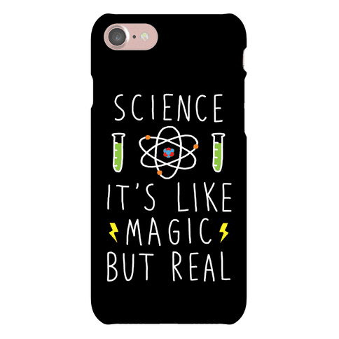 Science It's Like Magic But Real Phone Case