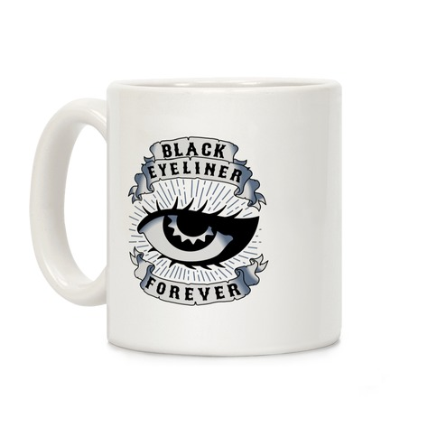 Black Eyeliner Forever Coffee Mug