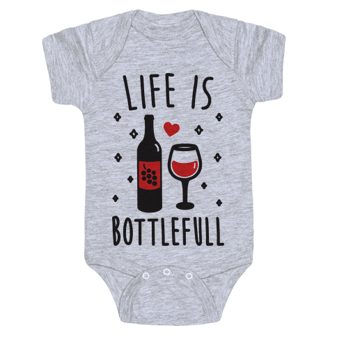 Life Is Bottlefull Baby Onesy