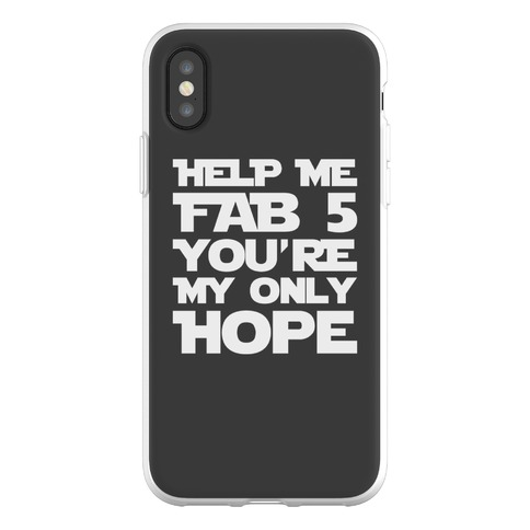 Help Me Fab 5 You're My Only Hope Parody Phone Flexi-Case