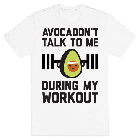 Avocadon't Talk To Me During My Workout Mens T-Shirt