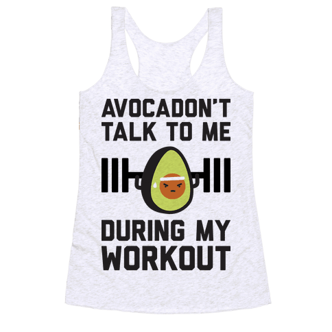 Avocadon't Talk To Me During My Workout Racerback Tank Top