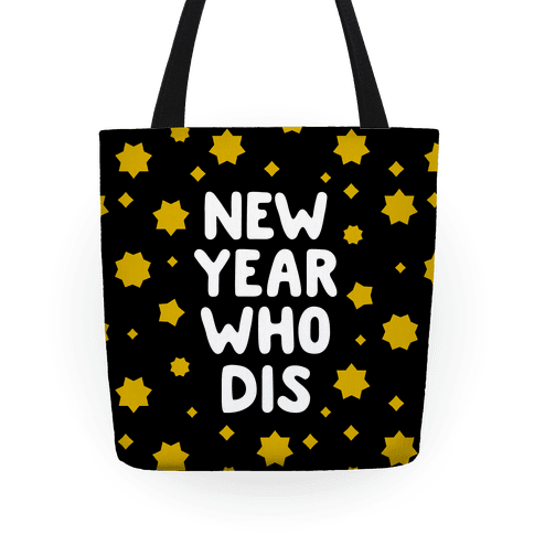 New Year Who Dis Tote