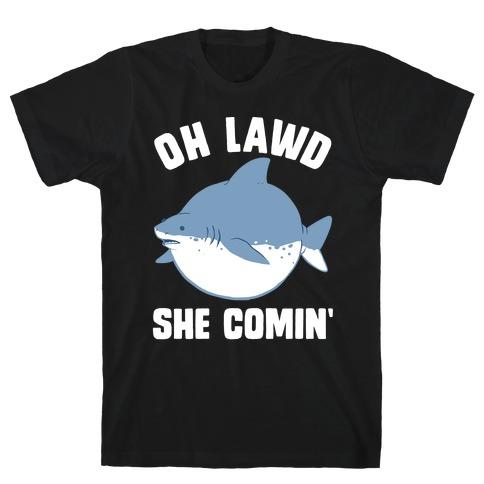Oh Lawd She Comin' Shark T-Shirt