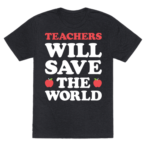 Teachers Will Save The World (White)
