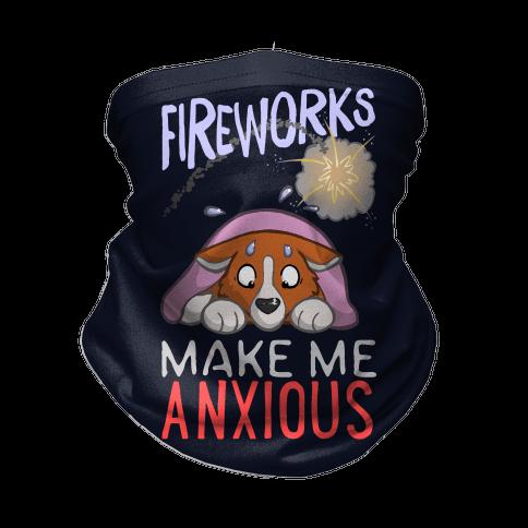Fireworks Make Me Anxious Neck Gaiter