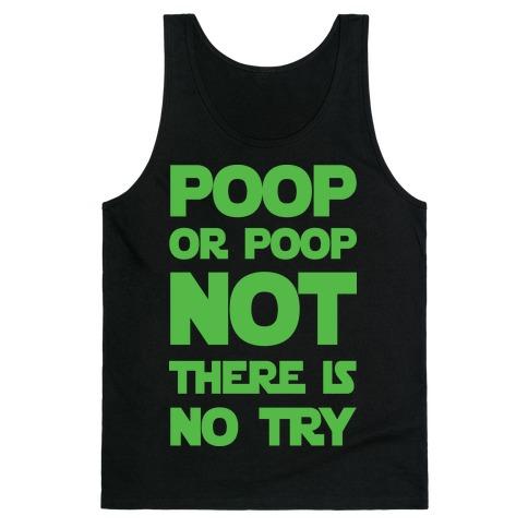 Poop Or Poop Not There Is No Try Tank Top