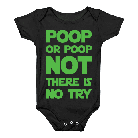 Poop Or Poop Not There Is No Try Baby Onesy