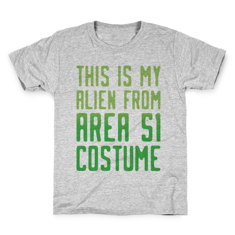 This Is My Alien From Area 51 Costume Parody Kids T-Shirt
