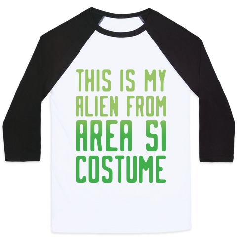 This Is My Alien From Area 51 Costume Parody Baseball Tee