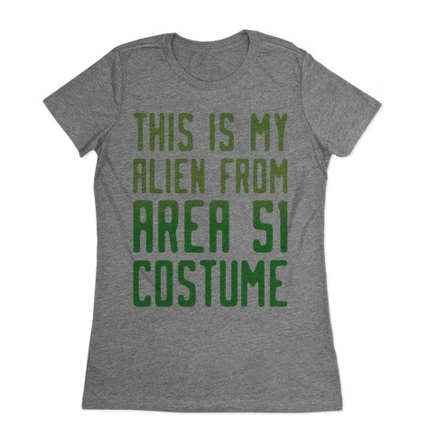This Is My Alien From Area 51 Costume Parody Womens T-Shirt