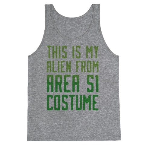 This Is My Alien From Area 51 Costume Parody Tank Top