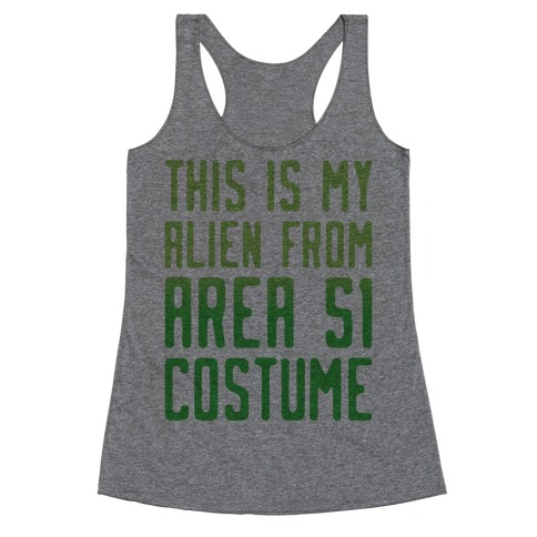 This Is My Alien From Area 51 Costume Parody Racerback Tank Top