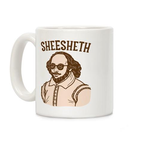 Sheesheth Shakespeare Sheesh Coffee Mug
