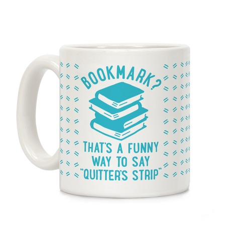 Bookmark? Quitter's Strip Coffee Mug
