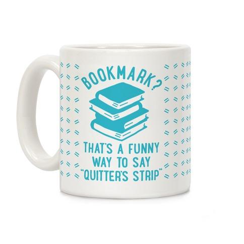 Bookmark? Quitter's Strip Coffee Mug