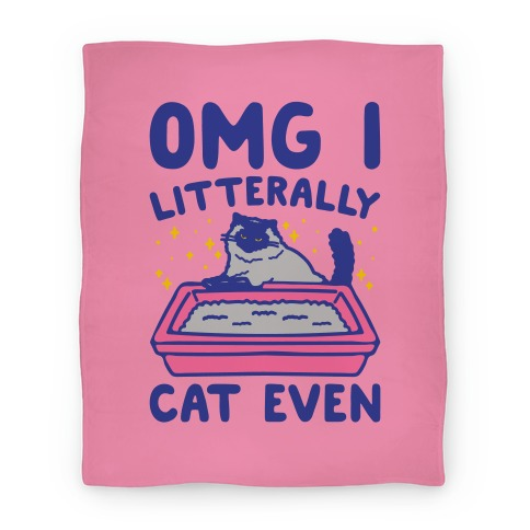 Omg I Litterally Cat Even  Blanket
