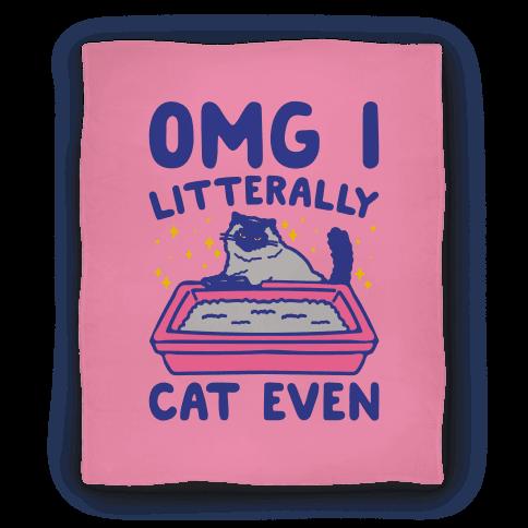 Omg I Litterally Cat Even Blanket
