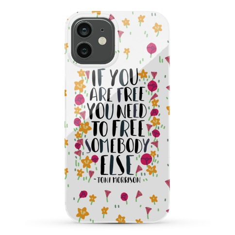If You Are Free Phone Case