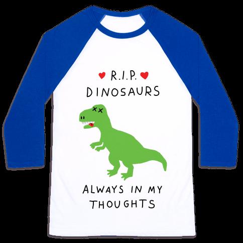 RIP Dinosaurs Baseball Tee