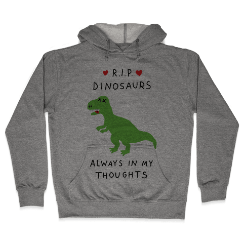 RIP Dinosaurs Hooded Sweatshirt