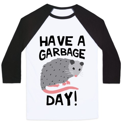 Have A Garbage Day Opossum  Baseball Tee